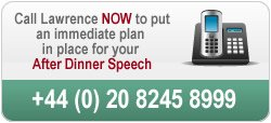 Call us to discuss your after dinner speech on 020 8245 8999