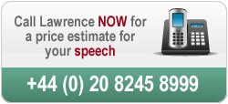 Call us to discuss a budget for your speech