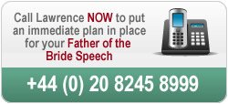 Call us to discuss your Father of the Bride speech on 020 8254 8999